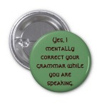 correcting your grammar Zazzle